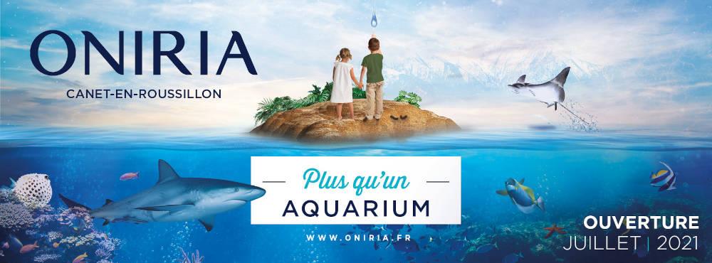 Ouverture Aquarium Canet-en-Roussillon Oniria